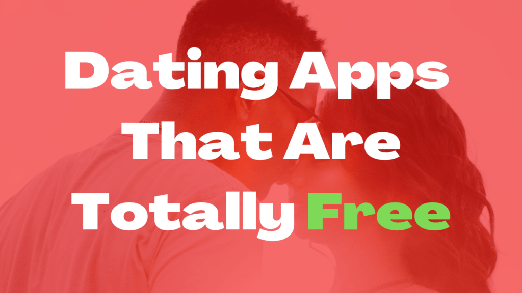 Totally free dating apps